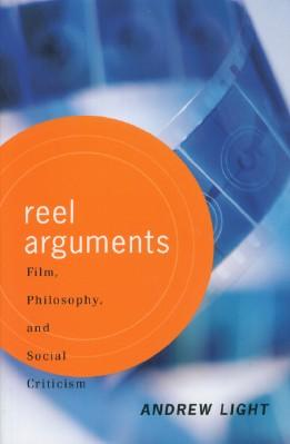 Reel Arguments - Film, Philosophy, and Social: Light, Andrew
