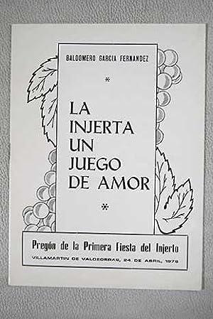 La injerta un juego de amor: Garcia Fernandez, Baldomero