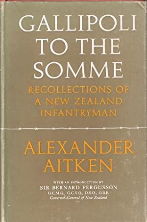 Gallipoli to the Somme: Recollections of a: Alexander Aitken