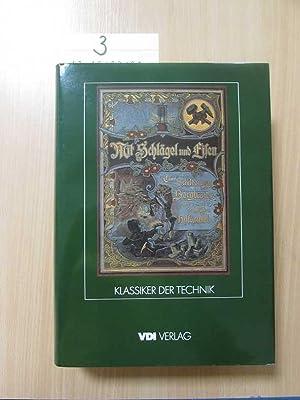 Mit Schlägel und Eisen - Eine Schilderung des Bergbaus und seiner technischen Hilfsmittel (...