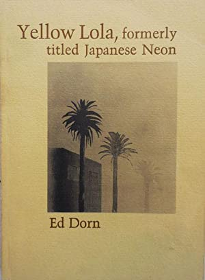 Yellow Lola, formerly titled Japanese Neon (Inscribed): Dorn, Ed