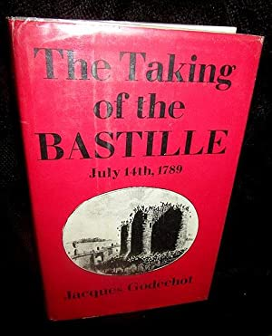 The Taking of the Bastille: July 14th,: Godechot, Jacques