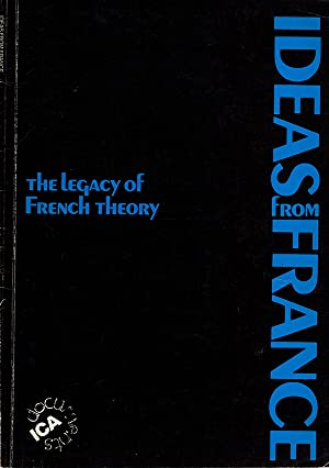 The Legacy of French Theory (Ideas From France)