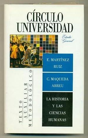 LA HISTORIA Y LAS CIENCIAS HUMANAS. Didactica: MARTINEZ RUIZ, ENRIQUE