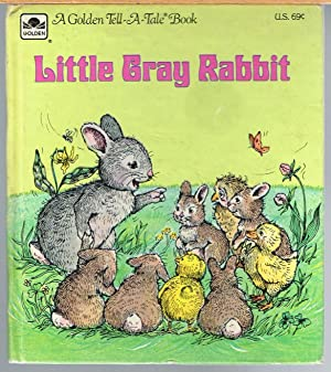 LITTLE GRAY RABBIT; a Golden Tell-A-Tale Book