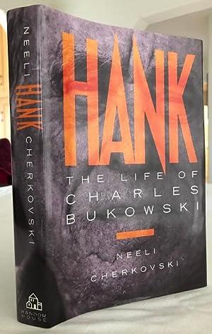 Hank, The Life of Charles Bukowski: Bukowski, Charles, Cherkovski,