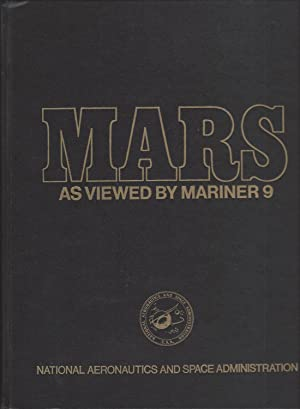 Mars As Viewed By Mariner 9: A Pictorial Presentation By The Mariner 9 Television Team And The Pl...