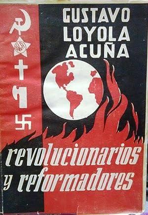 Revolucionarios y reformadores. Política económica. Sociología-religión: Loyola Acuña. Gustavo