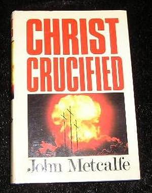 Christ Crucified: John Metcalfe