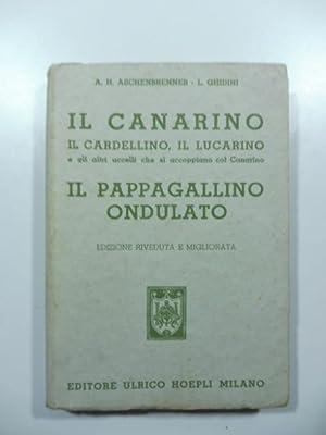 Il canarino, il cardellino, il lucarino e: ASCHENBRENNER A. H.,
