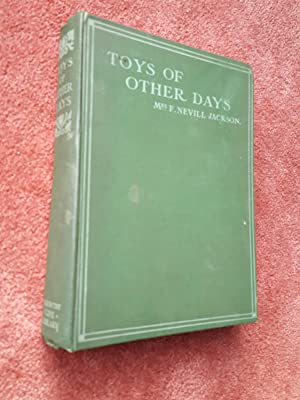 TOYS OF OTHER DAYS: MRS F. NEVILL