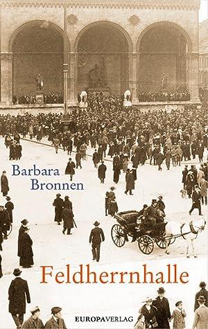 Feldherrnhalle.: Von Barbara Bronnen.
