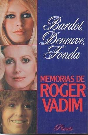 Imagen del vendedor de BARDOT, DENEUVE, FONDA. MEMORIAS DE ROGER VADIM. a la venta por Librería Javier Fernández