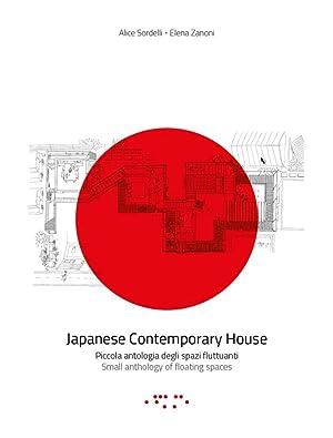 Japanese Contemporary House. Piccola antologia di spazi: Sordelli, Alice Zanoni,