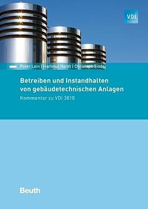 Bild des Verkäufers für Betreiben und Instandhalten von gebäudetechnischen Anlagen : Kommentar zu VDI 3810 zum Verkauf von AHA-BUCH GmbH