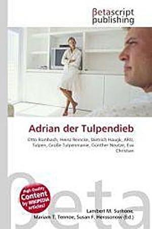 Adrian der Tulpendieb: Lambert M. Surhone