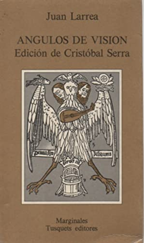 angulos de vision,edicion de cristobal serra: juan larrea