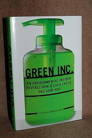 GREEN, INC.; An Environmental Insider Reveals How a Good Cause Has Gone Bad: Christine MacDonald