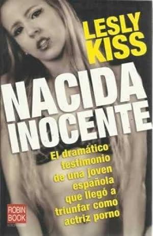 NACIDA INOCENTE. El dramático testimonio de una: Kiss, Lesly