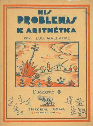 MIS PROBLEMAS DE ARITMÉTICA. Cuaderno 6.: MALLAFRÉ, Luis.
