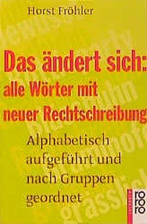 Das ändert sich, alle Wörter mit neuer: Fröhler, Horst: