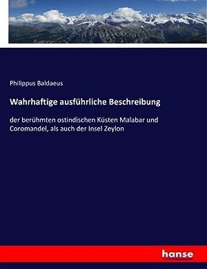 Wahrhaftige ausführliche Beschreibung : der berühmten ostindischen: Philippus Baldaeus
