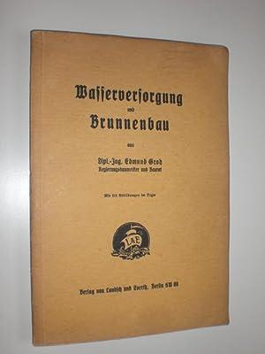 Wasserversorgung und Brunnenbau. Mit 218 Abbildungen im Texte.: GROH, Edmund: