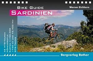 Bike Guide Sardinien : 46 MTB-Touren. Mit: Werner Eichhorn