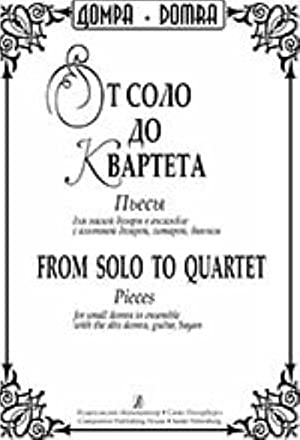 From Solo to Quartet. Pieces for small domra in ensemble with the alto domra, guitar, bayan