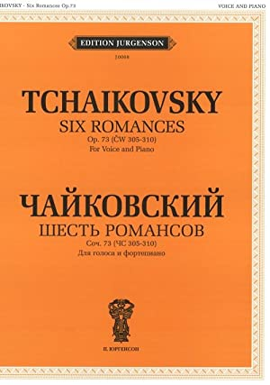 Six Romances. Op. 73 (CW 305-310). For Voice and Piano. With transliterated text