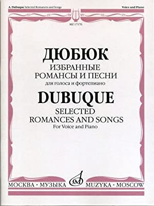 Dubuque. Selected Romances and Songs. For Voice and Piano