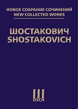 New collected works of Dmitri Shostakovich. Volume 72. Suite from the Ballet 'The Bolt'. Op. 27(a...