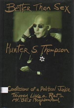 Better Than Sex.: Thompson, Hunter S.