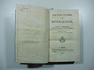 Nouveau systeme de mineralogie par J. J. Berzelius. Traduit du suedois sous les yeux de l'...