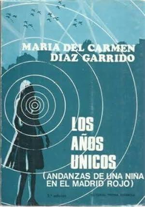 LOS AÑOS ÚNICOS (Andanzas de una niña: Díaz Garrido, María