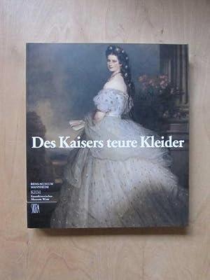 Des Kaisers teure Kleider - Festroben und Ornate, Hofuniformen und Livreen vom frühen 18. ...