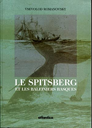 Le Spitsberg et les baleines basques: ROMANOVSKY Vsevolod