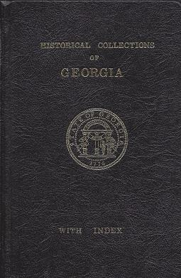 Historical Collections of Georgia: Containing the Most: White, Rev. George