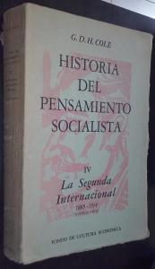 Historia del pensamiento socialista. Volumen IV: La: COLE, G. D.