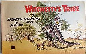 Witchetty's Tribe : Aboriginal Cartoon Fun No.: Jolliffe, Eric