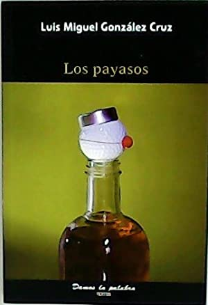 Los payasos.: GONZÁLEZ CRUZ, Luis