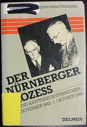 Der Nç??rnberger Prozess gegen die Hauptkriegsverbrecher vom: Internationaler Militärgerichtshof Nürnberg