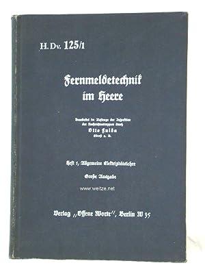 H.Dv. 125/1 Funktechnik im Heere, Heft 1, Allgemeine Elektrizitätslehre,: N.N.,: