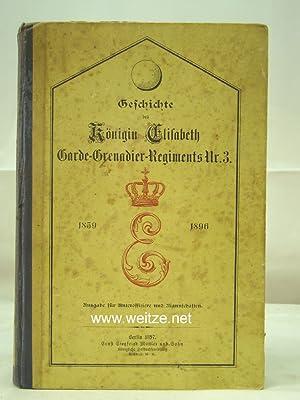 Geschichte des Königin Elisabeth Garde - Grenadier - Regiments Nr. 3. Von seiner Stiftung 1859 bis ...