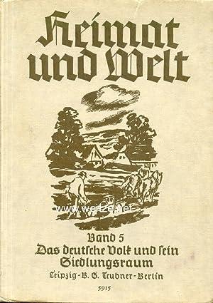 Heimat und Welt. Band 5: Das Deutsche Volk und sein Siedlungsraum in Mitteleuropa,: Griep, Kurt,: