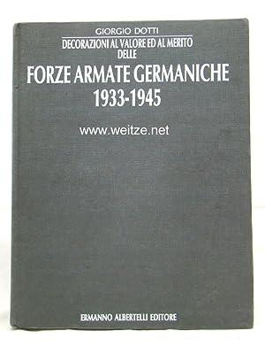 Decorazioni Al Valore Ed Al Merito Delle Forze Armate Germaniche 1933 - 1945,: Dotti, G.,: