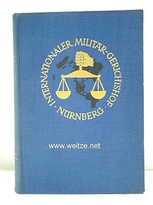Der Prozess gegen die Hauptkriegsverbrecher vor dem Internationalen Militärgerichtshof,: ...