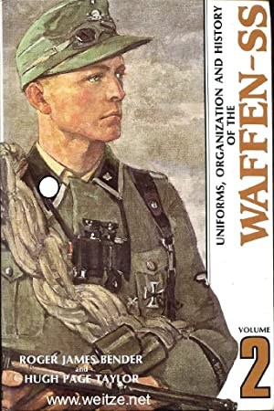 Uniforms, Organization and History of the Waffen-SS - Volume 2.: Bender/Taylor,: