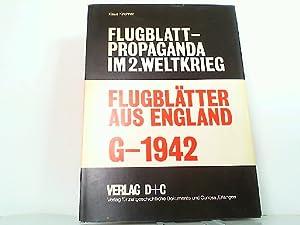 Flugblatt-Propaganda im 2. Weltkrieg - Europa. Band 4: Flugblätter aus England G-1942. ...