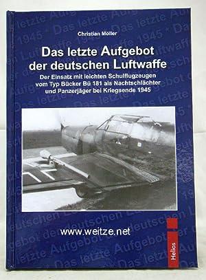Das letzte Aufgebot der deutschen Luftwaffe,: Möller, C.,: